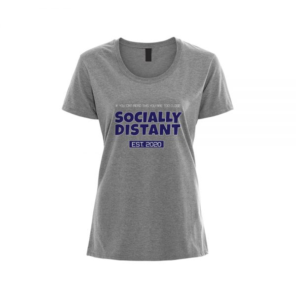 Womens T-Shirt COVID19 - Socially Distant EST. 2020 - Gray